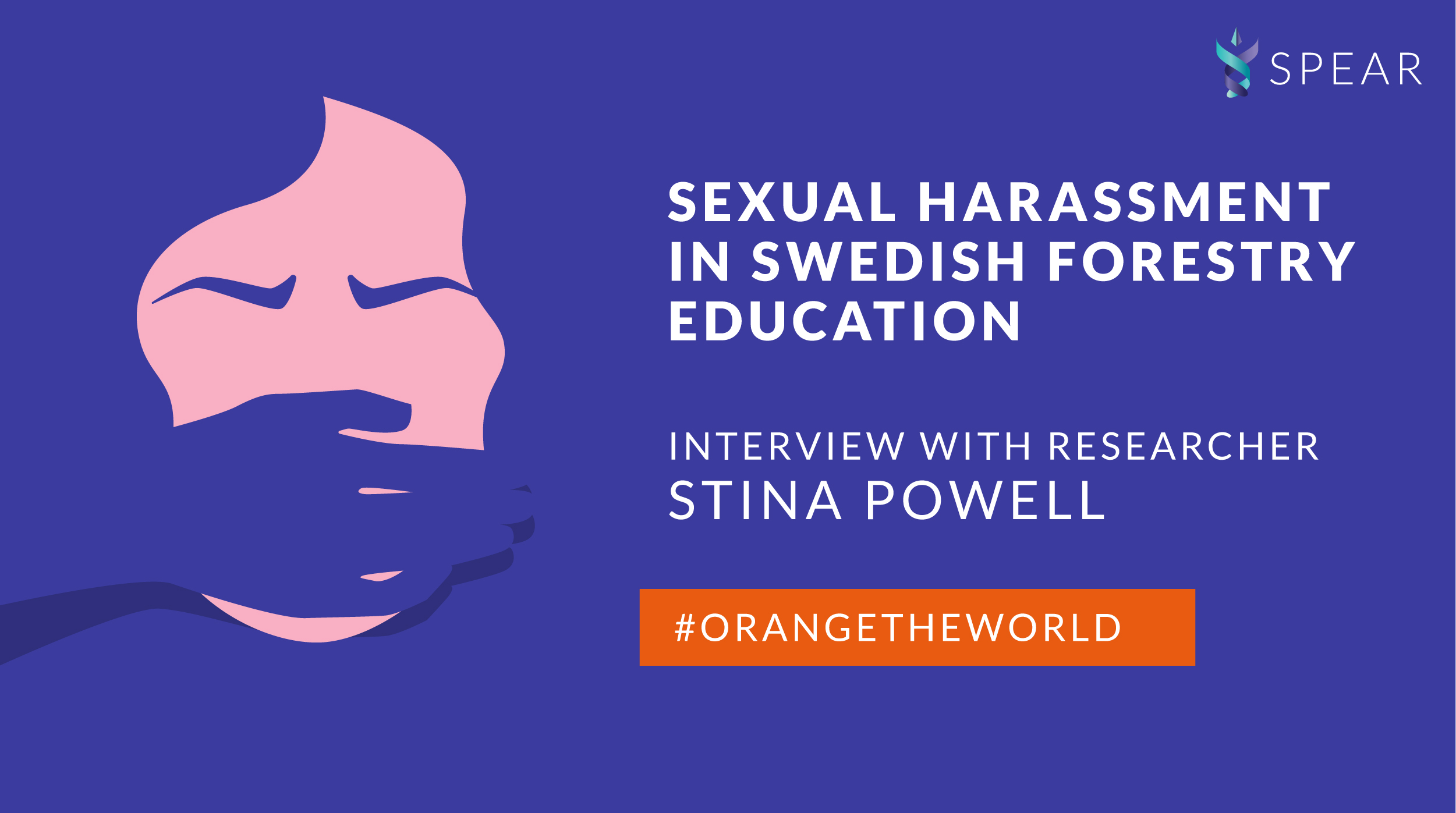 Sexual harassment in Swedish forestry education – interview with researcher Stina Powell